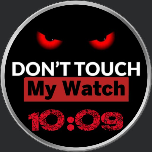 Dont Touch My Watch
