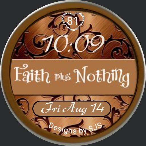 Faith plus Nothing