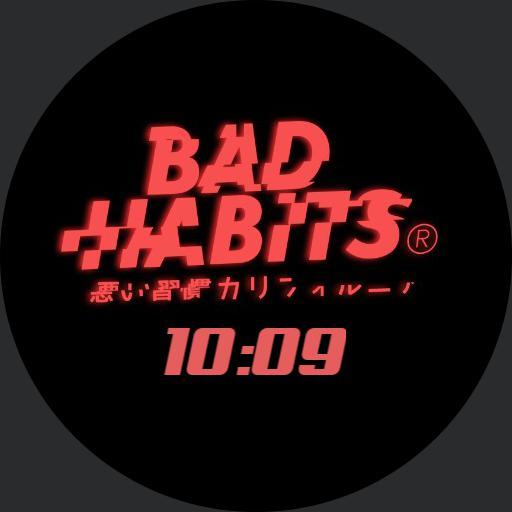 Bad Habits time