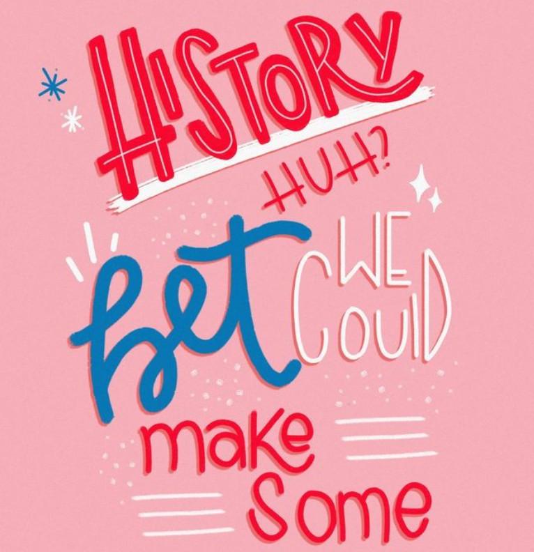 history, huh