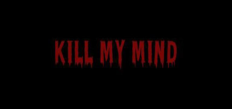 Kill my mind