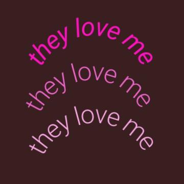 theyloveme