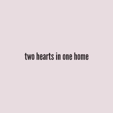 two hearts in one home